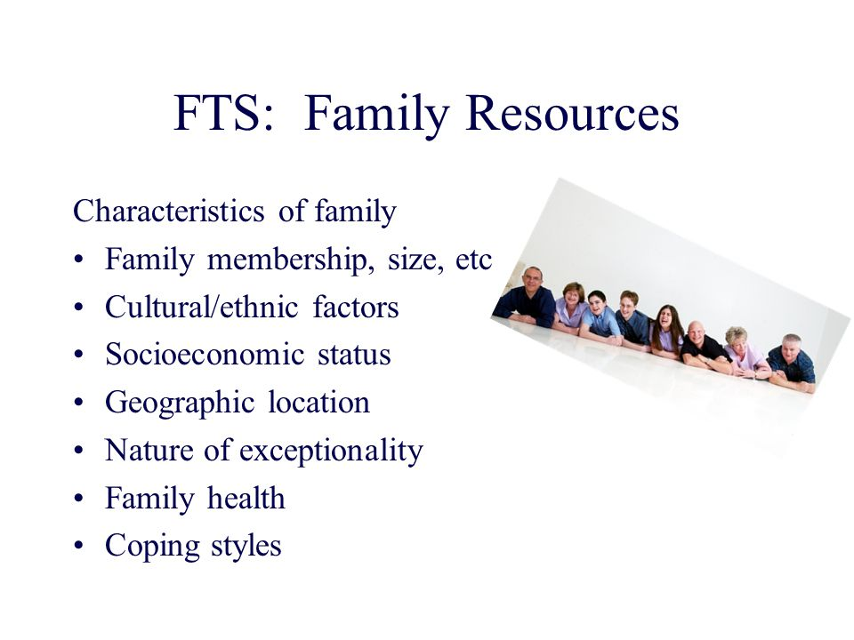 FTS: Family Resources Characteristics of family