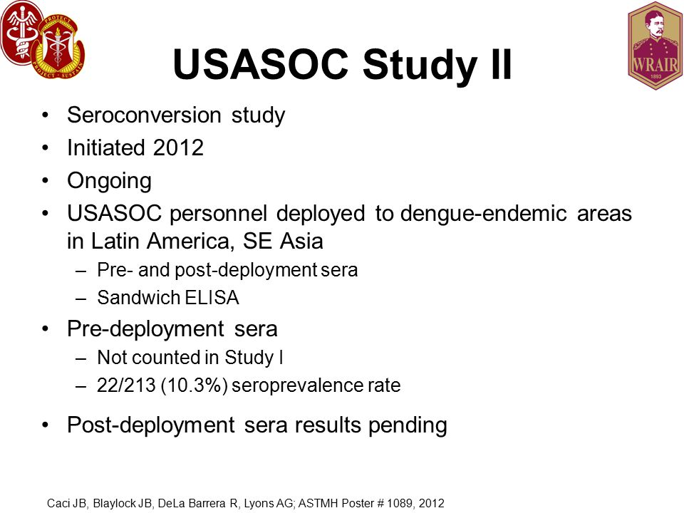 USASOC Study II Seroconversion study Initiated 2012 Ongoing