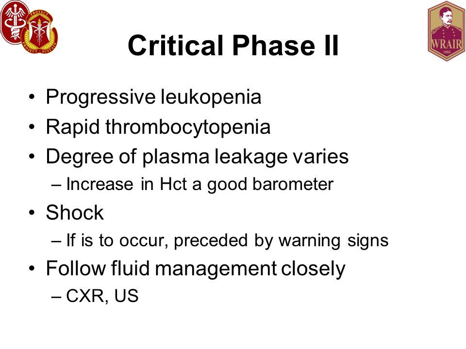 Critical Phase II Progressive leukopenia Rapid thrombocytopenia