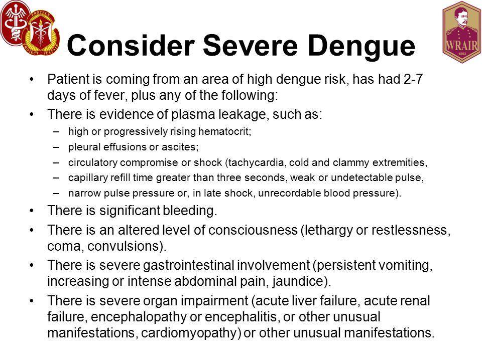Consider Severe Dengue