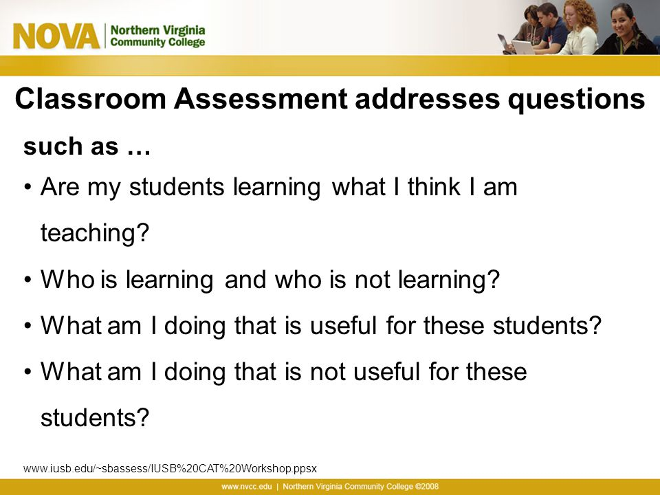 Classroom Assessment addresses questions