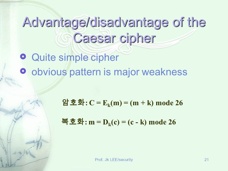 Advantage/disadvantage of the Caesar cipher