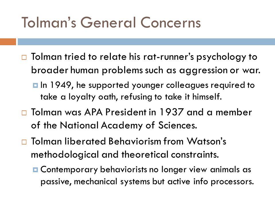 Tolman's General Concerns