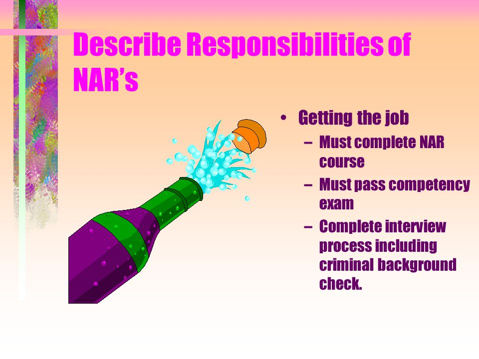 Describe Responsibilities of NAR's