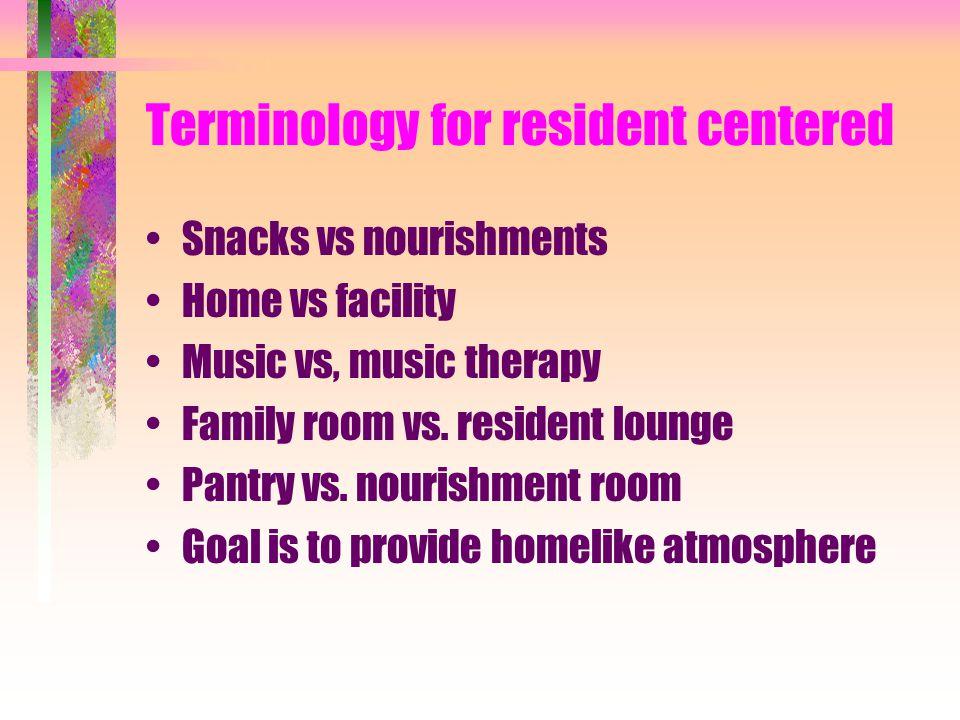 Terminology for resident centered