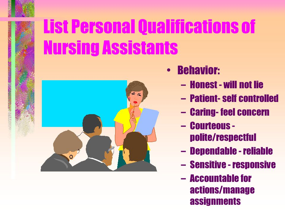 List Personal Qualifications of Nursing Assistants