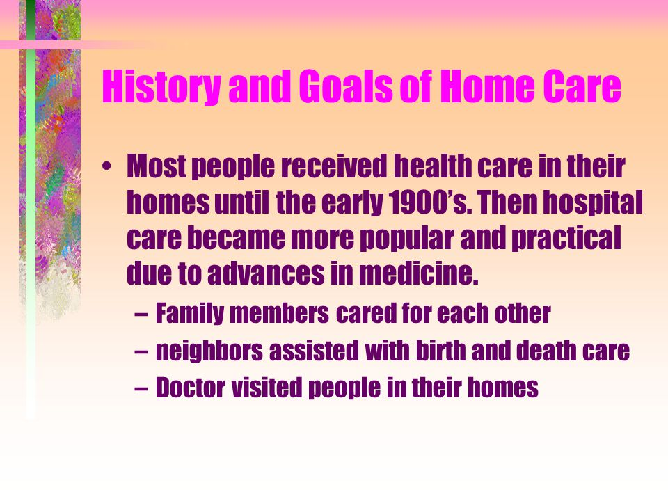 History and Goals of Home Care