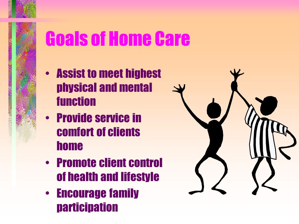 Goals of Home Care Assist to meet highest physical and mental function