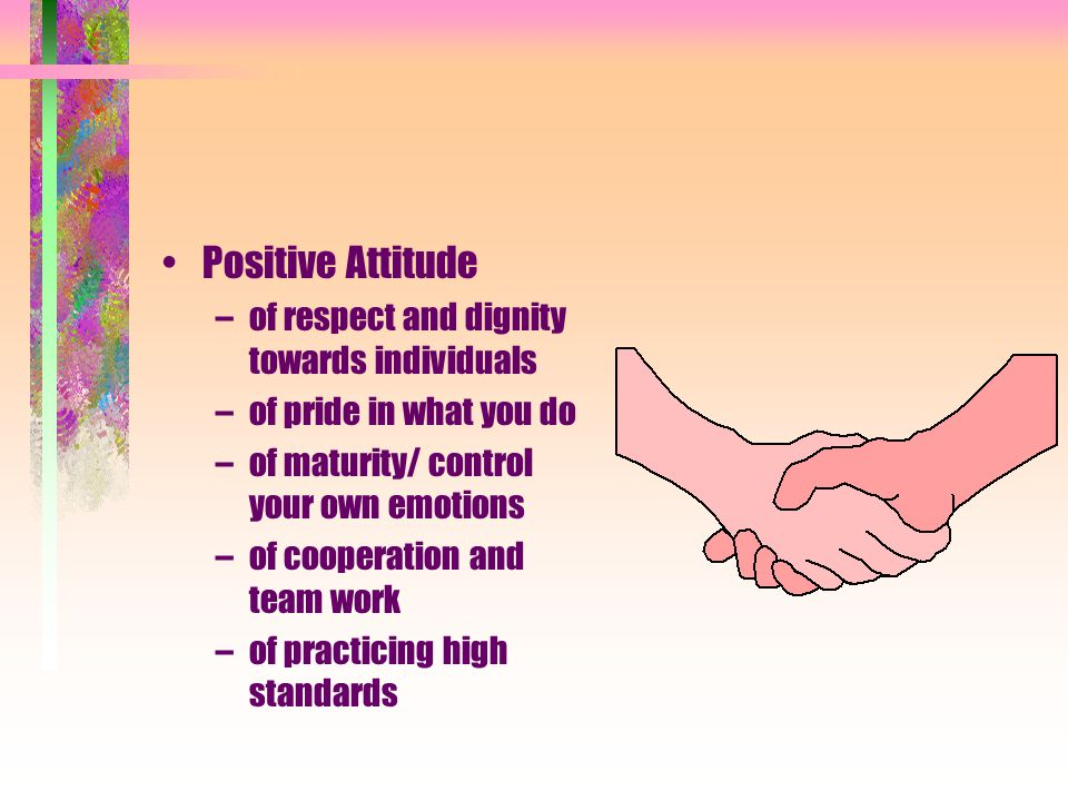 Positive Attitude of respect and dignity towards individuals