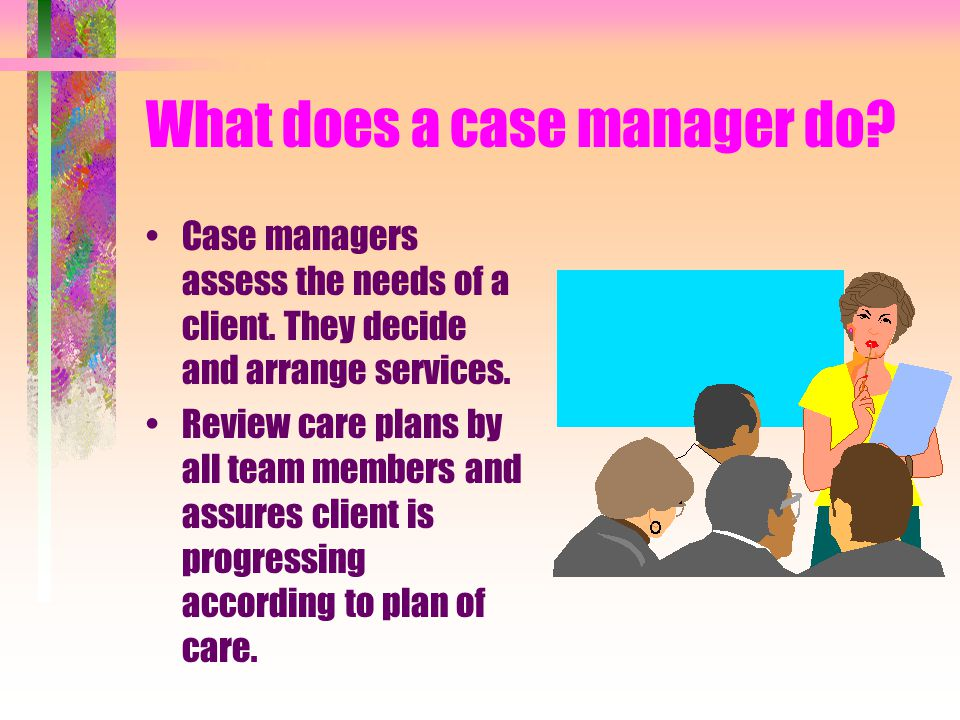 What does a case manager do