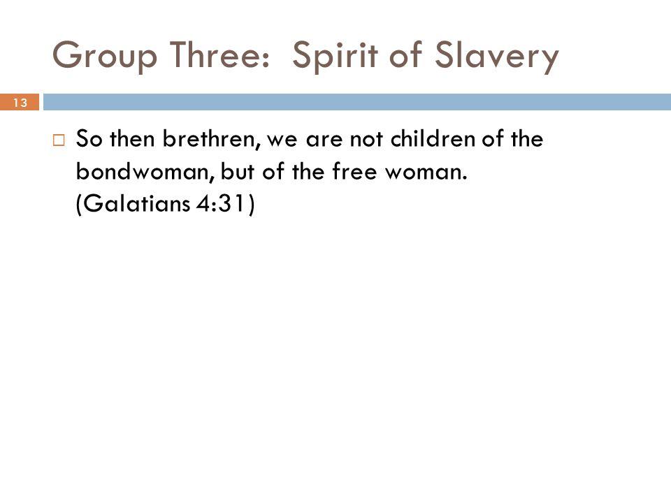 Group Three: Spirit of Slavery