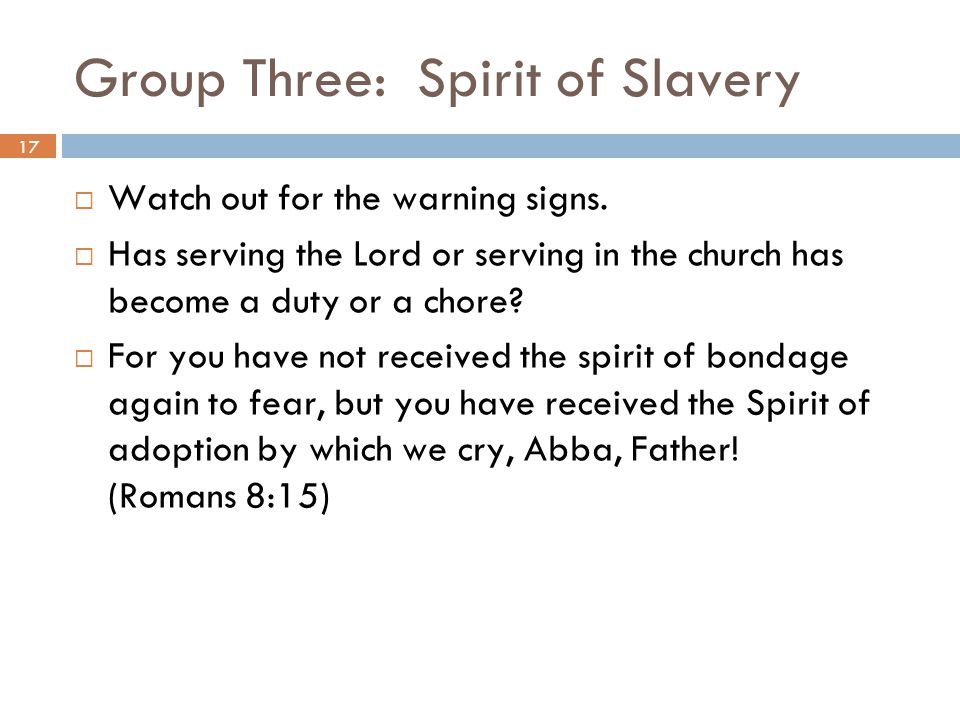 Group Three: Spirit of Slavery