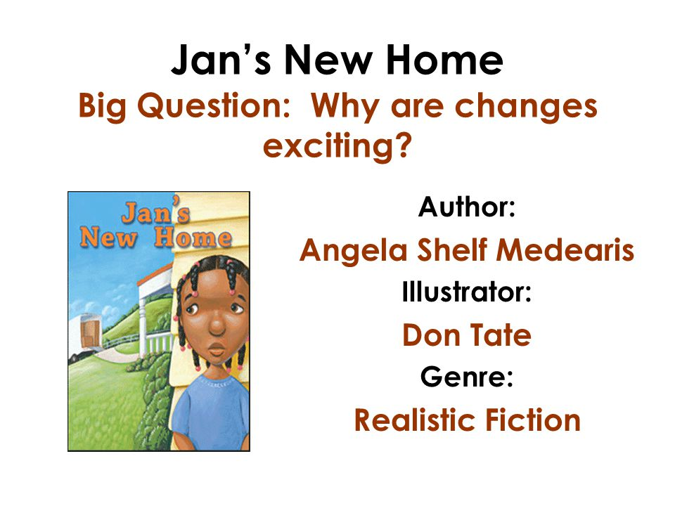 Jan's New Home Big Question: Why are changes exciting