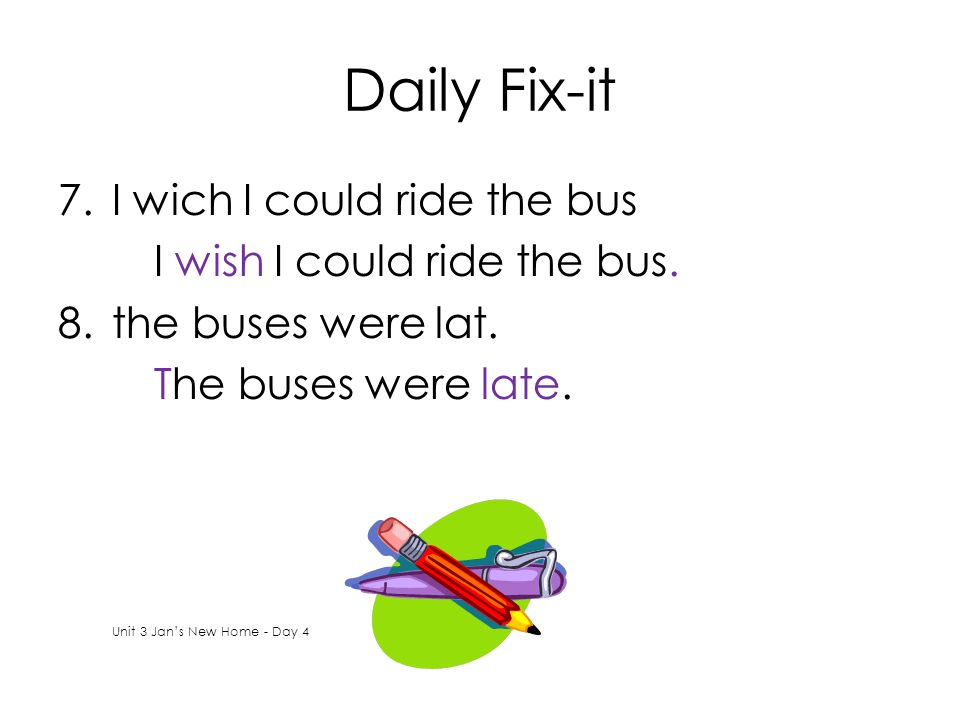 Daily Fix-it I wich I could ride the bus I wish I could ride the bus.