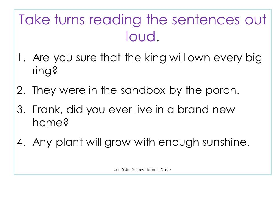 Take turns reading the sentences out loud.