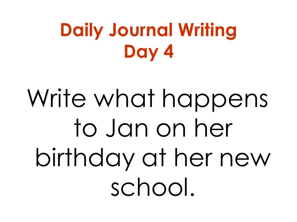 Daily Journal Writing Day 4