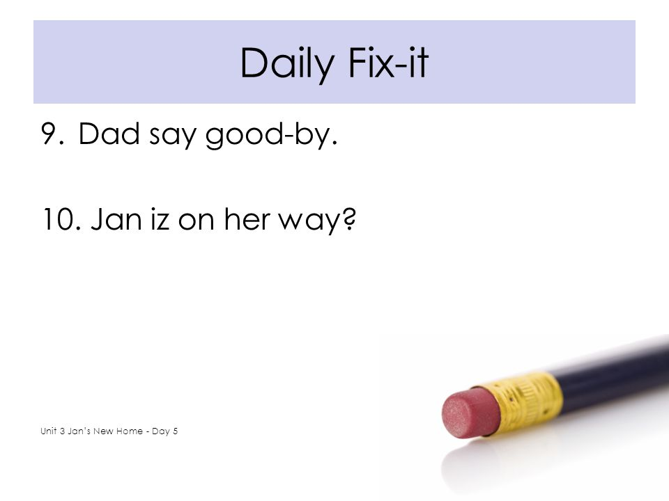 Daily Fix-it Dad say good-by. Jan iz on her way