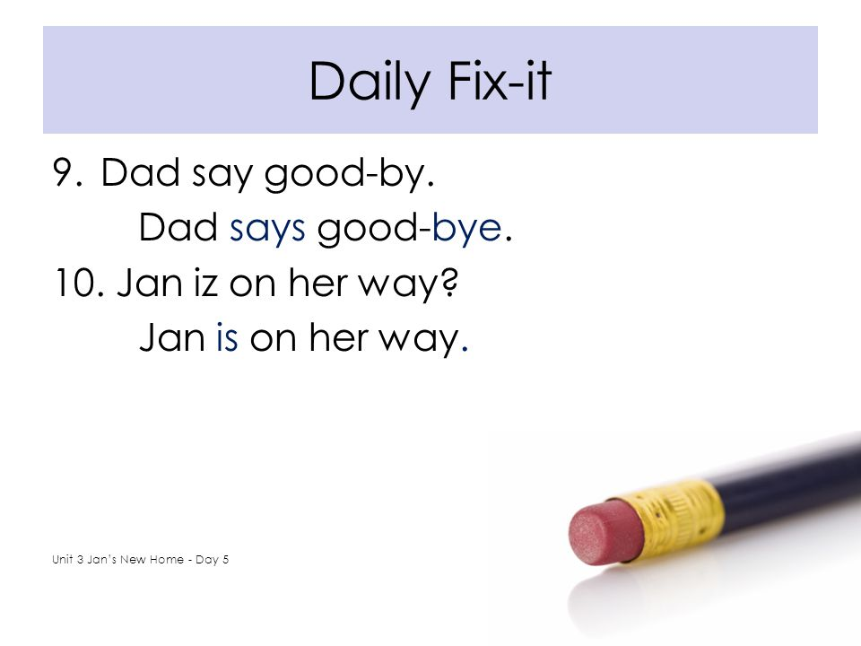 Daily Fix-it Dad say good-by. Dad says good-bye.