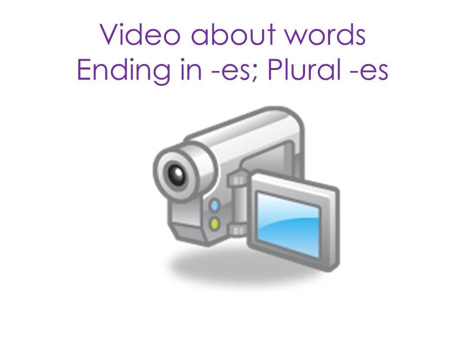 Ending in -es; Plural -es