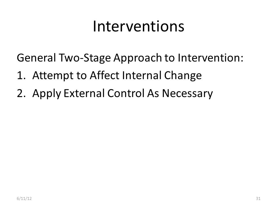 Interventions General Two-Stage Approach to Intervention: