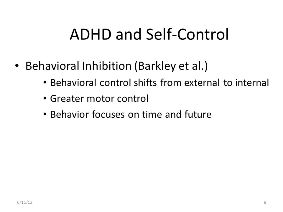 ADHD and Self-Control Behavioral Inhibition (Barkley et al.)