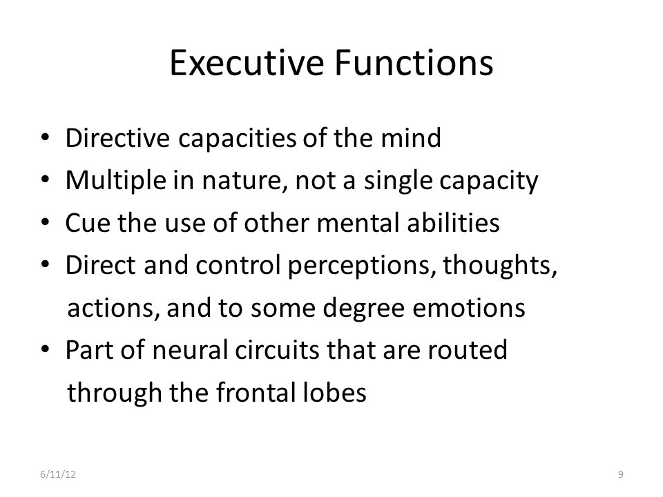 Executive Functions Directive capacities of the mind