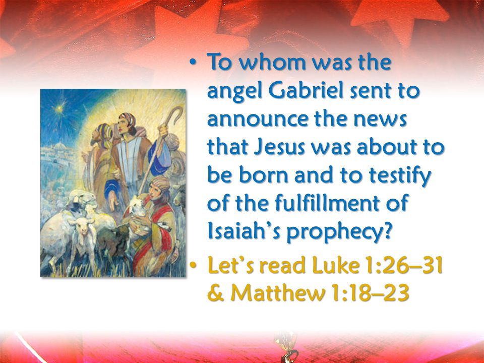 To whom was the angel Gabriel sent to announce the news that Jesus was about to be born and to testify of the fulfillment of Isaiah's prophecy