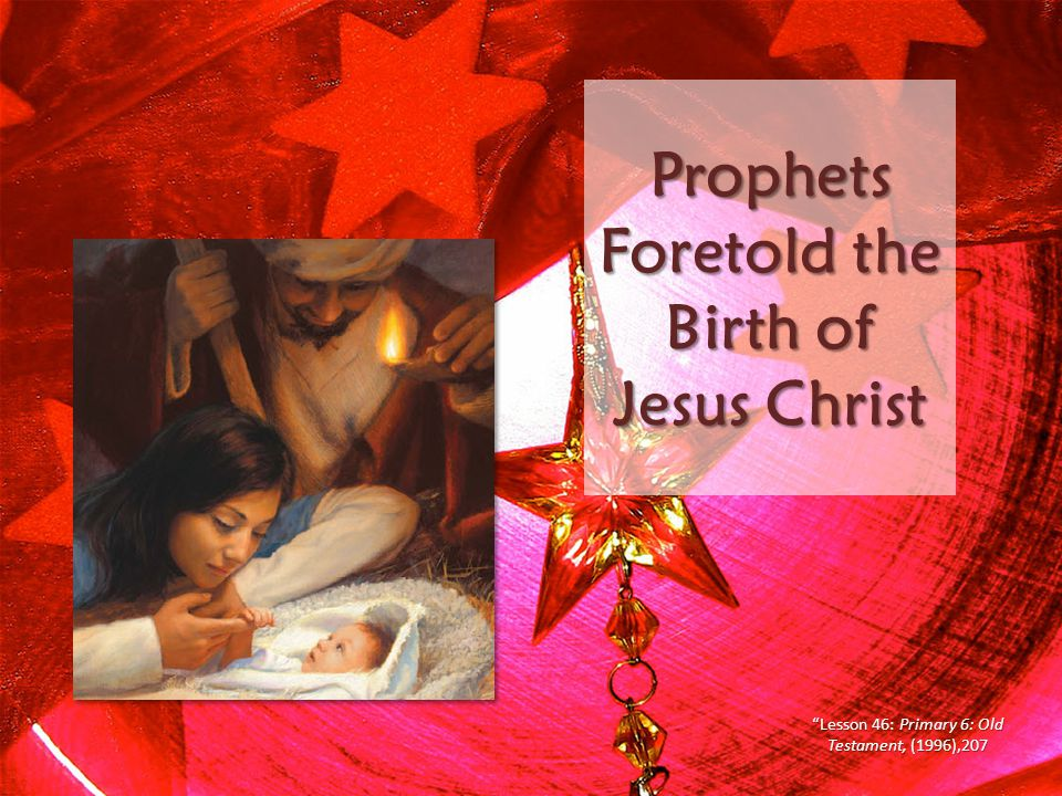 Prophets Foretold the Birth of Jesus Christ