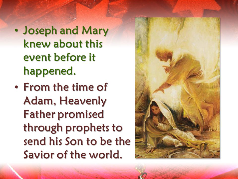 Joseph and Mary knew about this event before it happened.