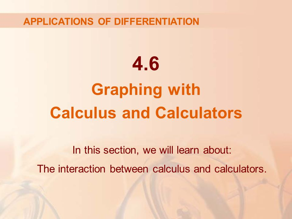 4.6 Graphing with Calculus and Calculators