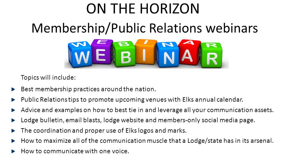 ON THE HORIZON Membership/Public Relations webinars
