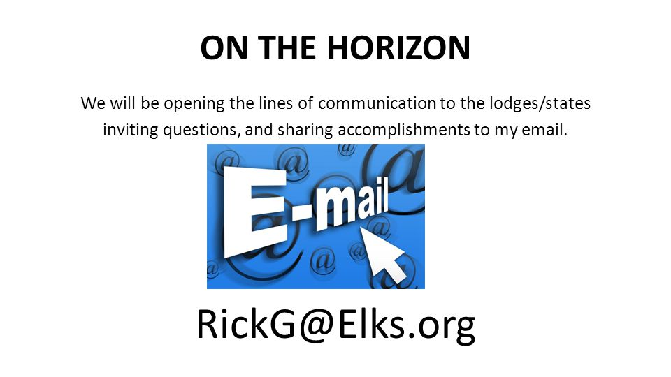 RickG@Elks.org ON THE HORIZON