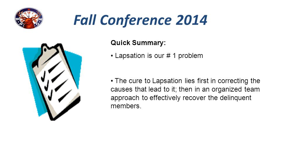 Fall Conference 2014 Quick Summary: Lapsation is our # 1 problem