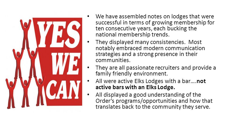 We have assembled notes on lodges that were successful in terms of growing membership for ten consecutive years, each bucking the national membership trends.