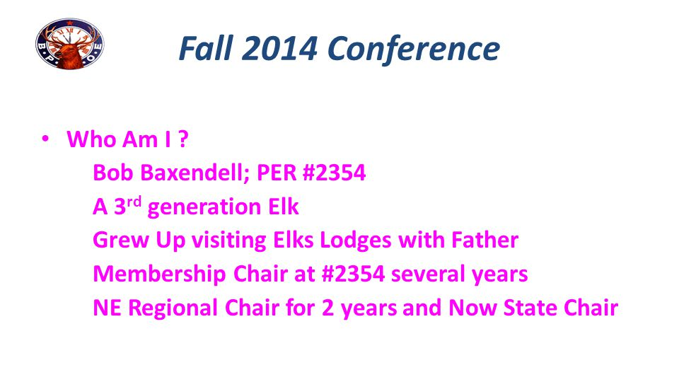 Fall 2014 Conference Who Am I Bob Baxendell; PER #2354