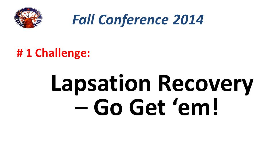 Lapsation Recovery – Go Get 'em!