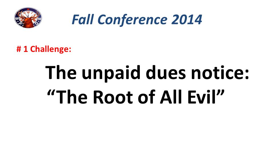 The unpaid dues notice: