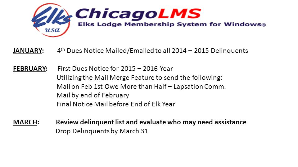 JANUARY: 4th Dues Notice Mailed/Emailed to all 2014 – 2015 Delinquents