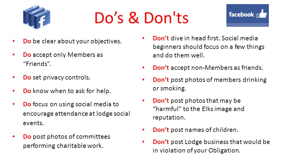 Do's & Don ts Don't dive in head first. Social media beginners should focus on a few things and do them well.