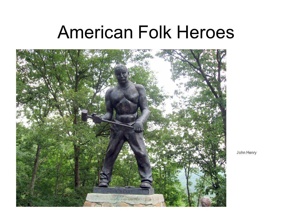 American Folk Heroes John Henry