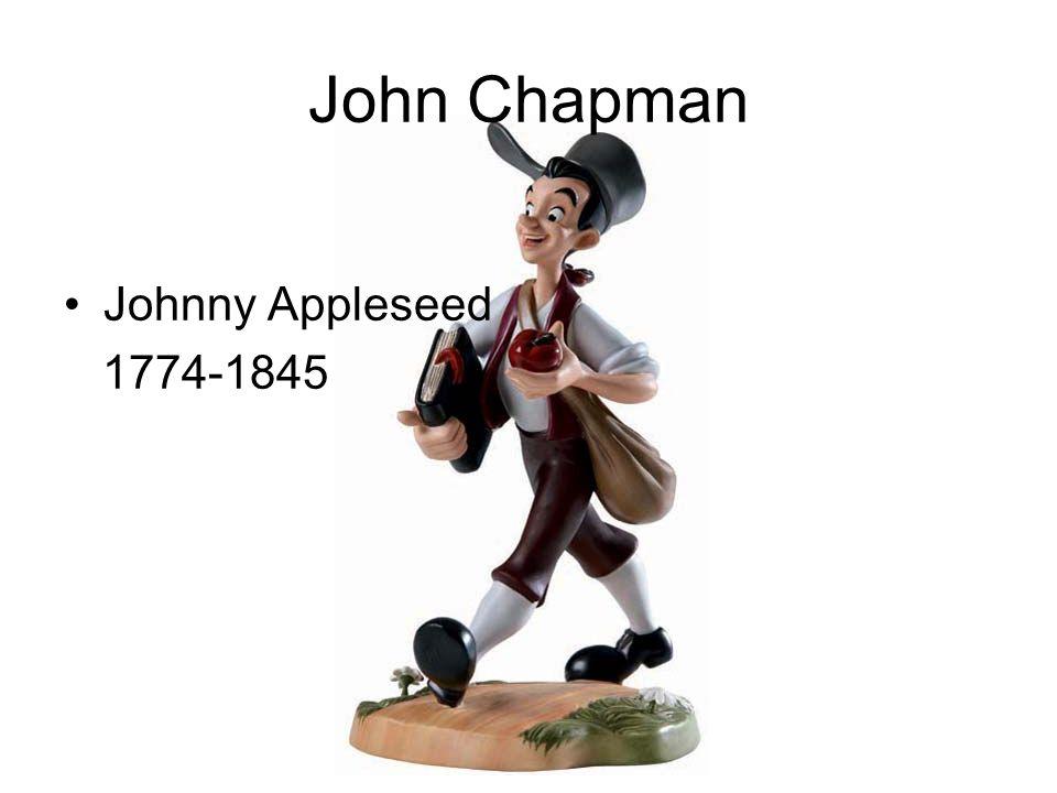 John Chapman Johnny Appleseed 1774-1845