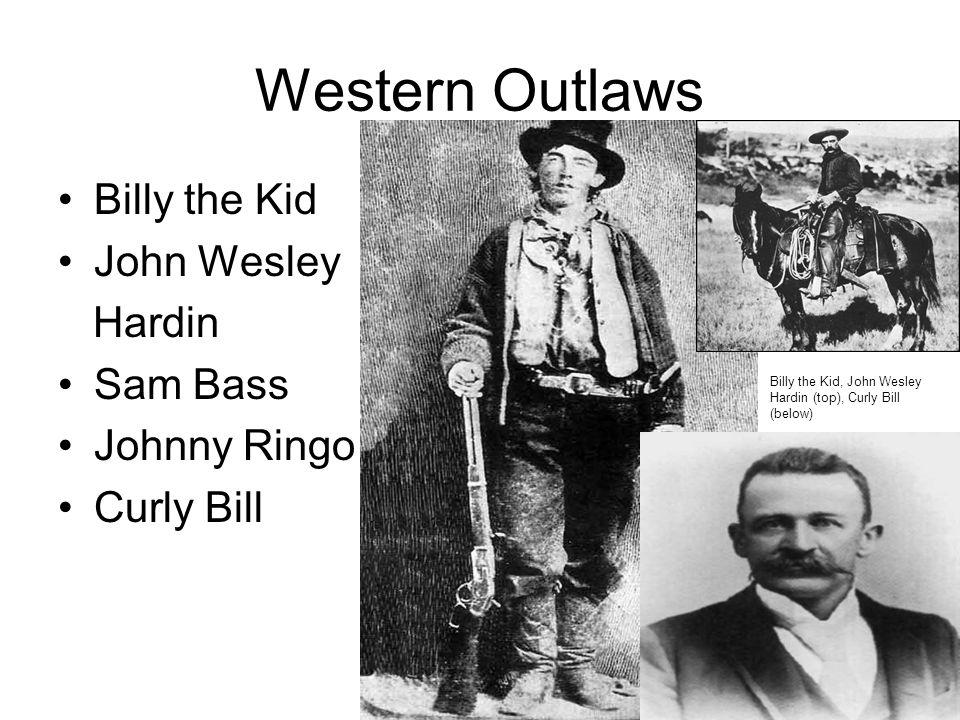 Western Outlaws Billy the Kid John Wesley Hardin Sam Bass Johnny Ringo
