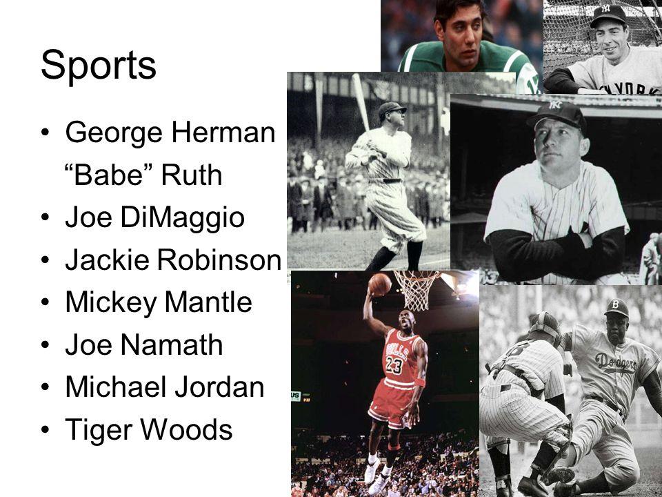 Sports George Herman Babe Ruth Joe DiMaggio Jackie Robinson