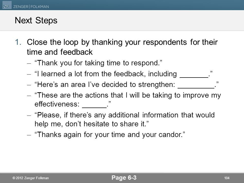 Next Steps Close the loop by thanking your respondents for their time and feedback. Thank you for taking time to respond.