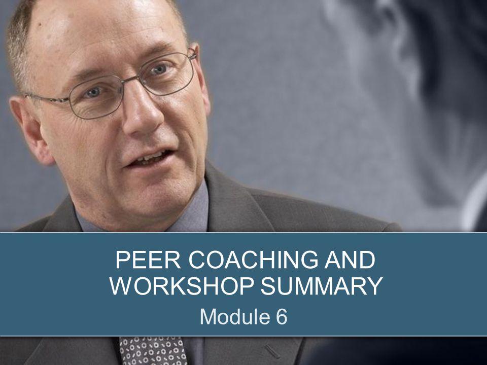 Peer Coaching and Workshop Summary