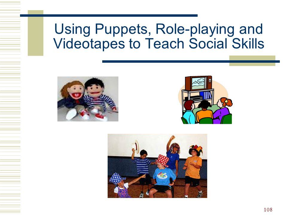 Using Puppets, Role-playing and Videotapes to Teach Social Skills