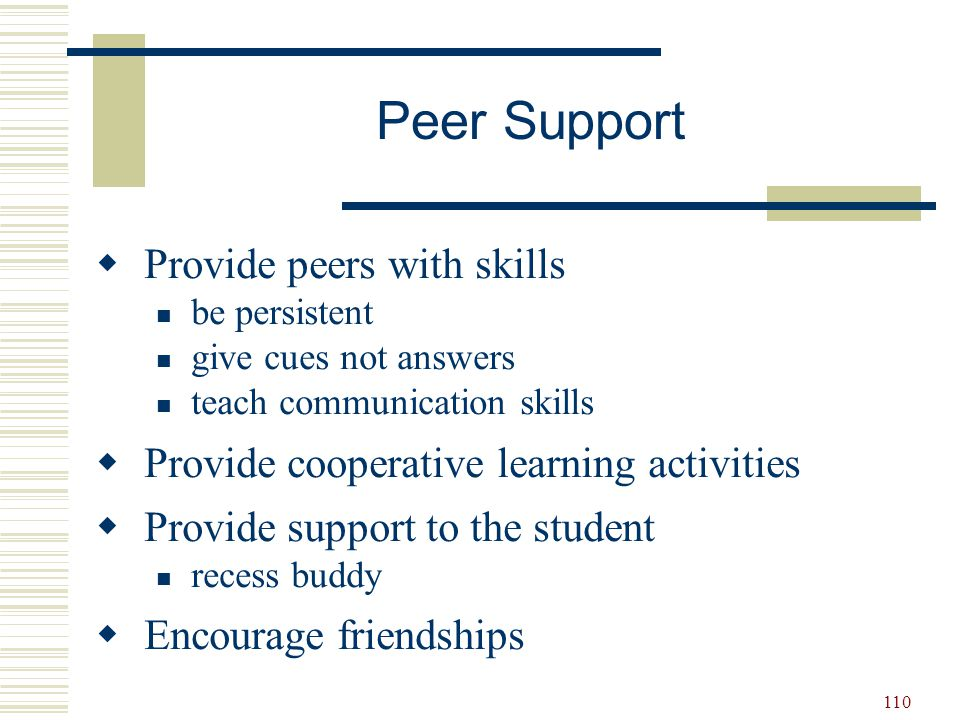 Peer Support Provide peers with skills