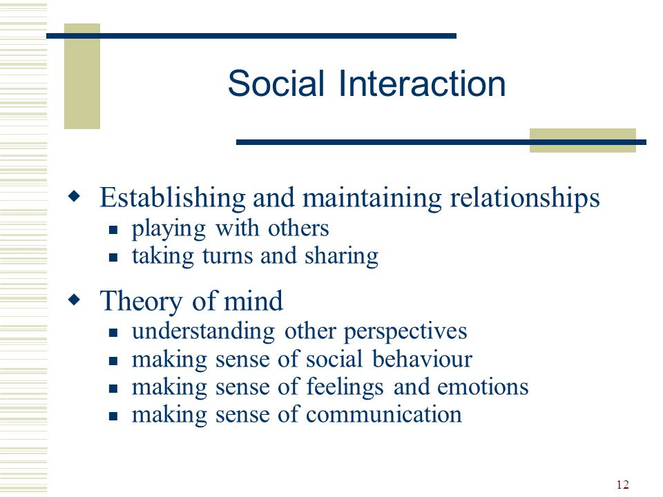 Social Interaction Establishing and maintaining relationships