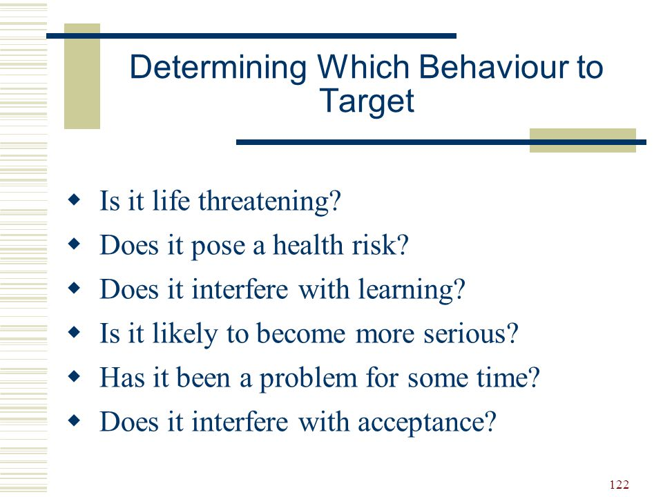 Determining Which Behaviour to Target