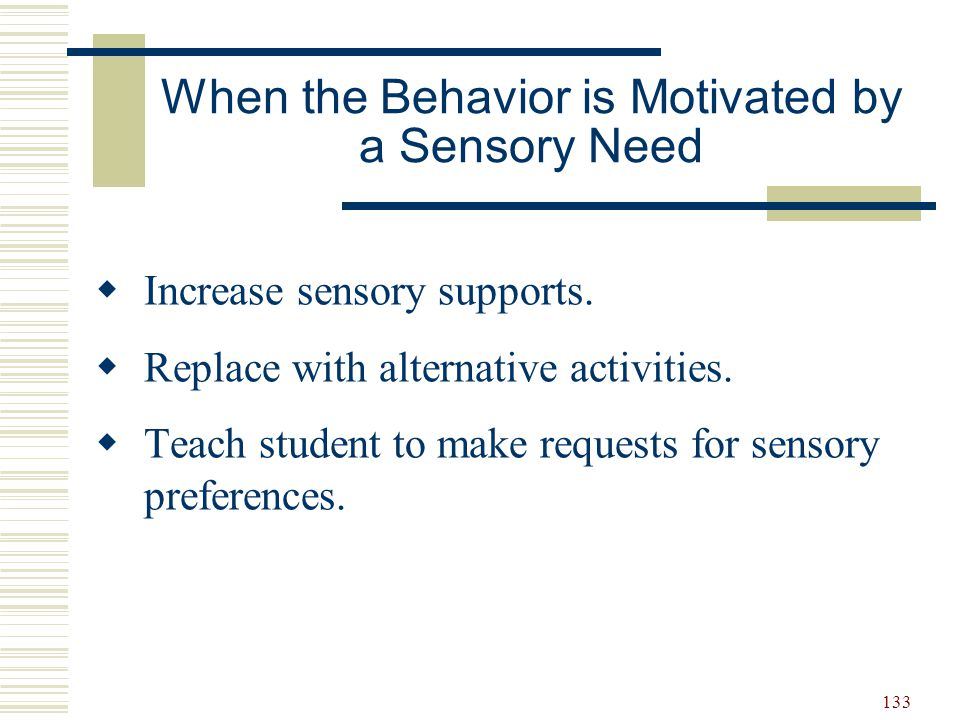 When the Behavior is Motivated by a Sensory Need